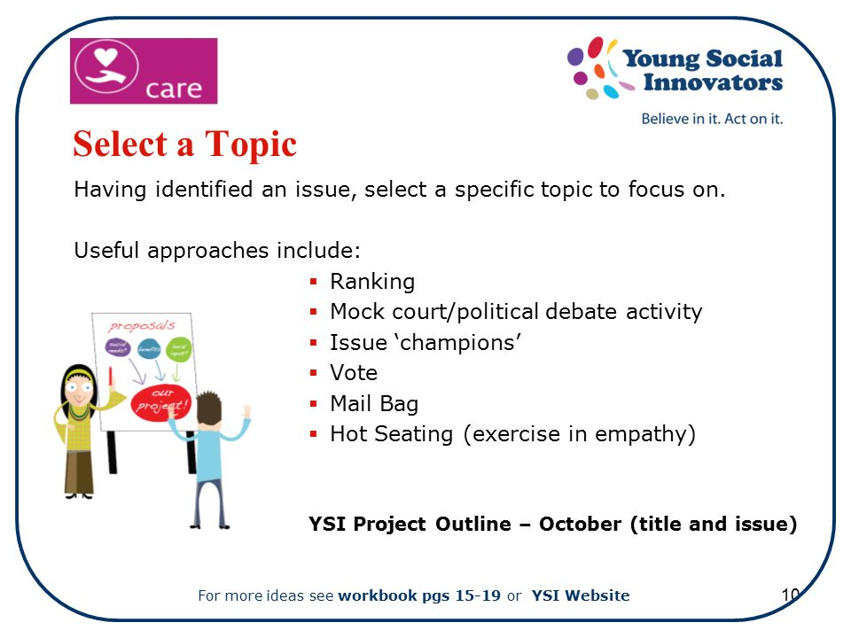 10 Select a Topic Having identified an issue, select a specific topic to focus on.