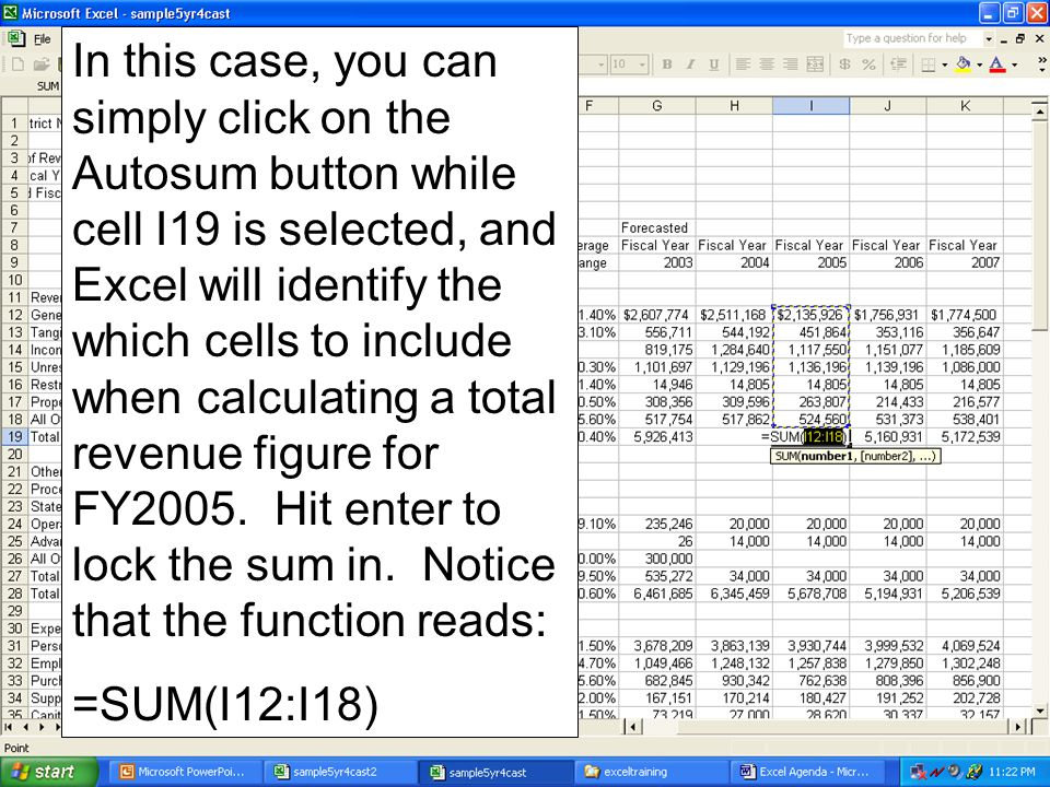 In this case, you can simply click on the Autosum button while cell I19 is selected, and Excel will identify the which cells to include when calculati