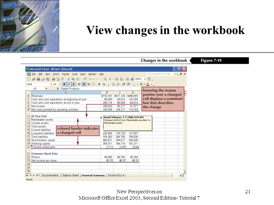 XP New Perspectives on Microsoft Office Excel 2003, Second Edition- Tutorial 7 21 View changes in the workbook