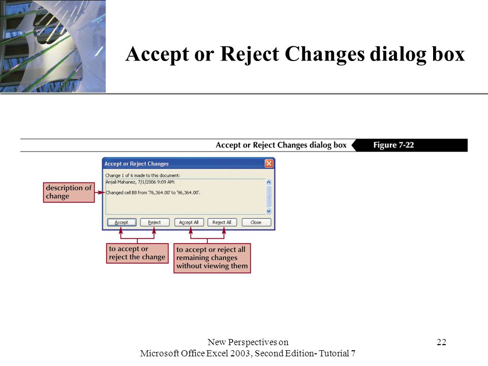 XP New Perspectives on Microsoft Office Excel 2003, Second Edition- Tutorial 7 22 Accept or Reject Changes dialog box