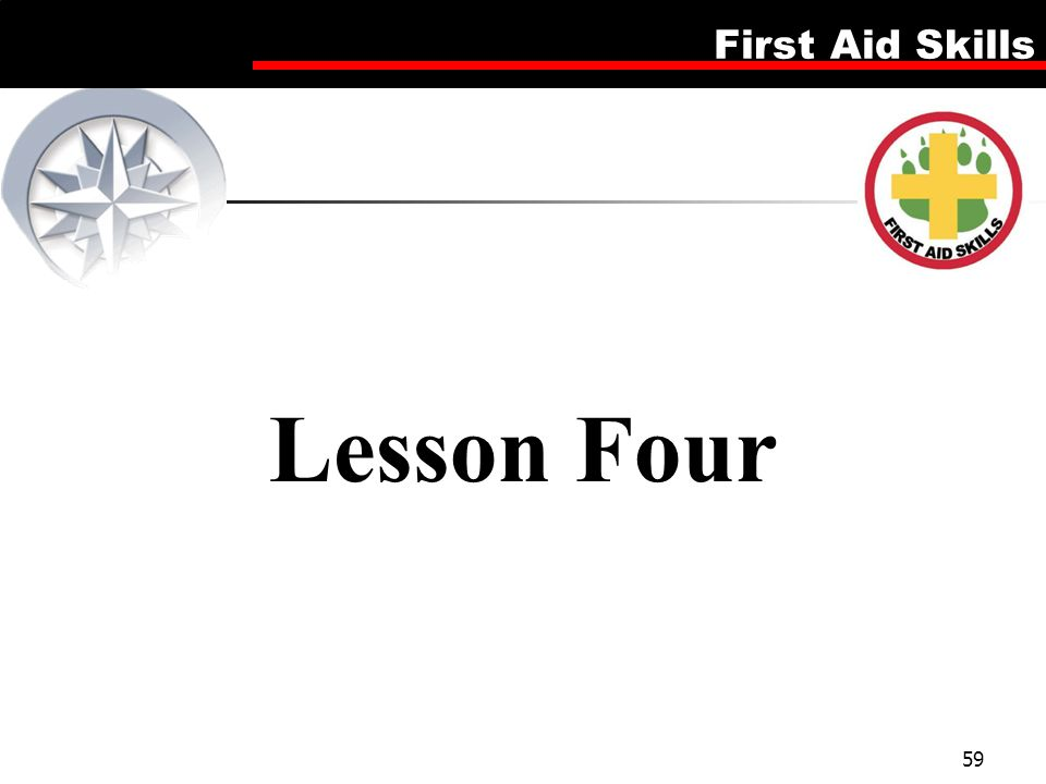 First Aid Skills 59 Lesson Four