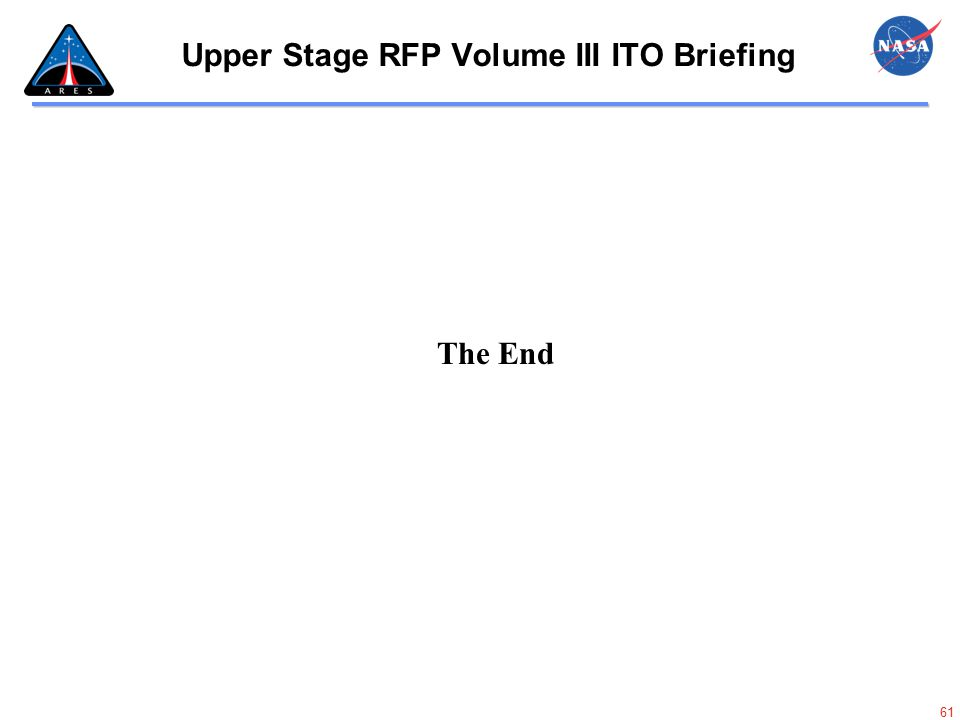 61 Upper Stage RFP Volume III ITO Briefing The End