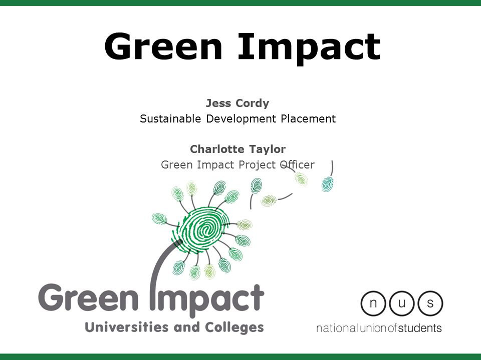 Green Impact Jess Cordy Sustainable Development Placement Charlotte Taylor Green Impact Project Officer