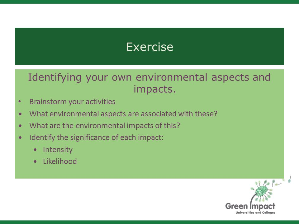 Exercise Identifying your own environmental aspects and impacts.