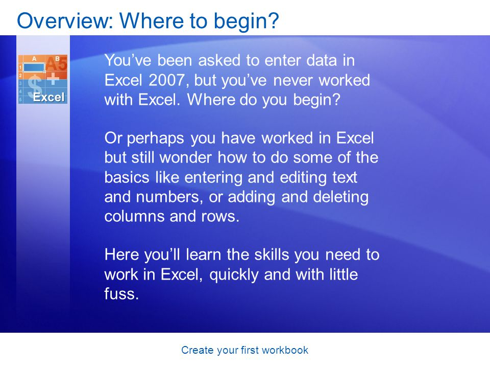 Create your first workbook Test 3, question 2: Answer True.