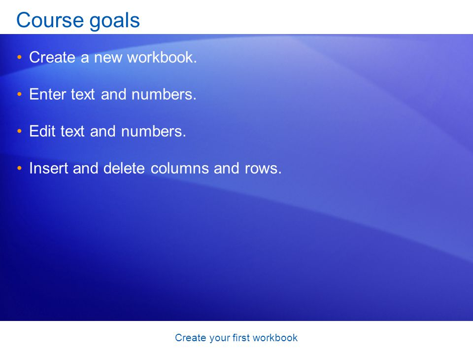 Create your first workbook Test 3, question 3 To add a new row, click in a cell immediately above where you want the new row.