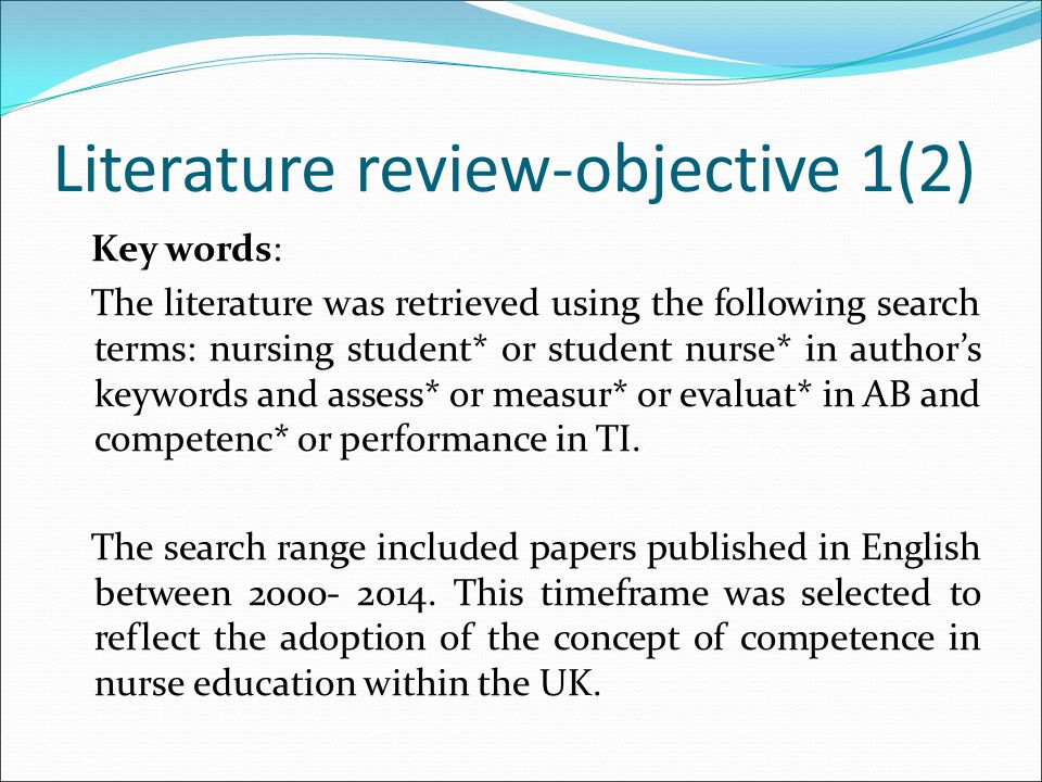 Literature review-objective 1(2) Key words: The literature was retrieved using the following search terms: nursing student* or student nurse* in autho