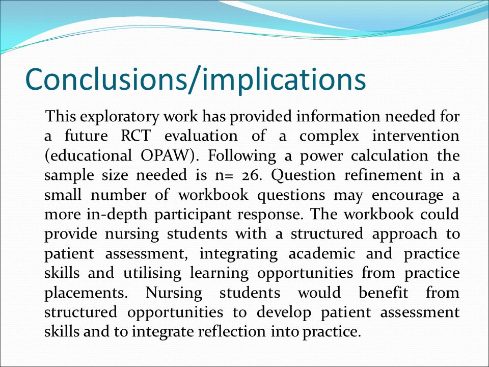 Conclusions/implications This exploratory work has provided information needed for a future RCT evaluation of a complex intervention (educational OPAW