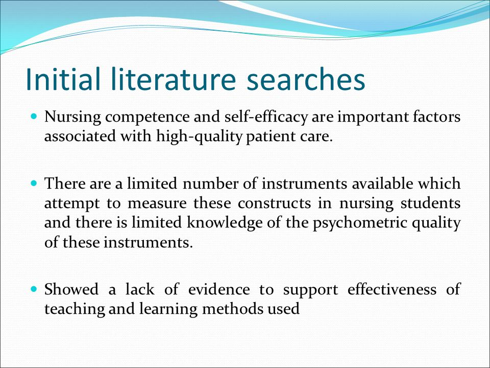 Initial literature searches Nursing competence and self-efficacy are important factors associated with high-quality patient care. There are a limited