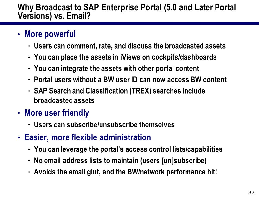 32 Why Broadcast to SAP Enterprise Portal (5.0 and Later Portal Versions) vs.