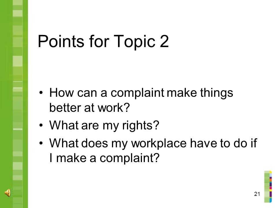 21 Points for Topic 2 How can a complaint make things better at work.