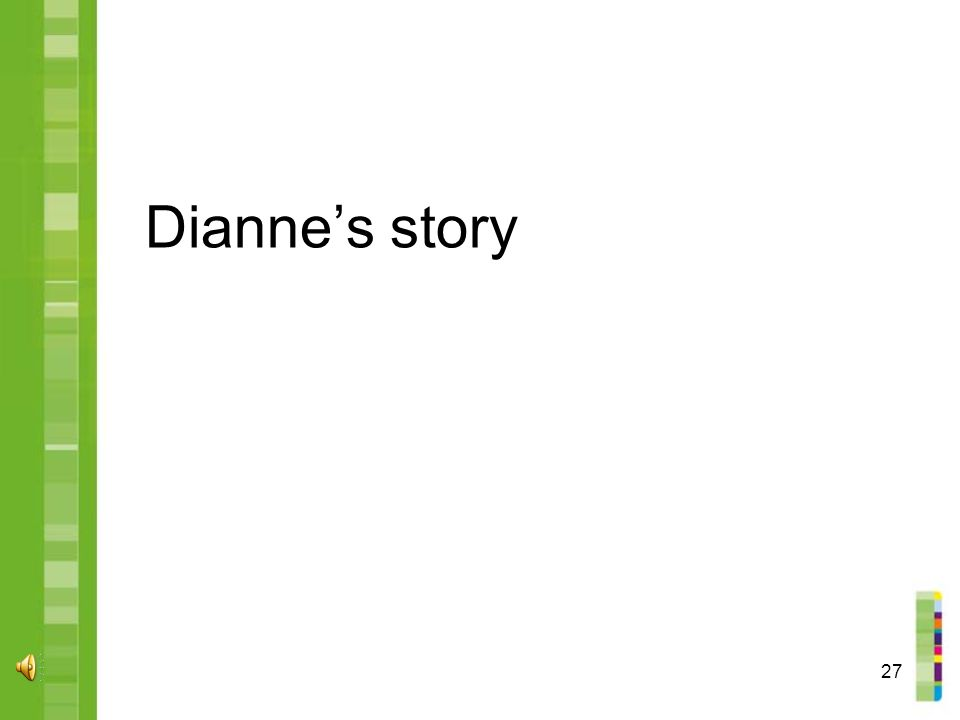 27 Dianne's story