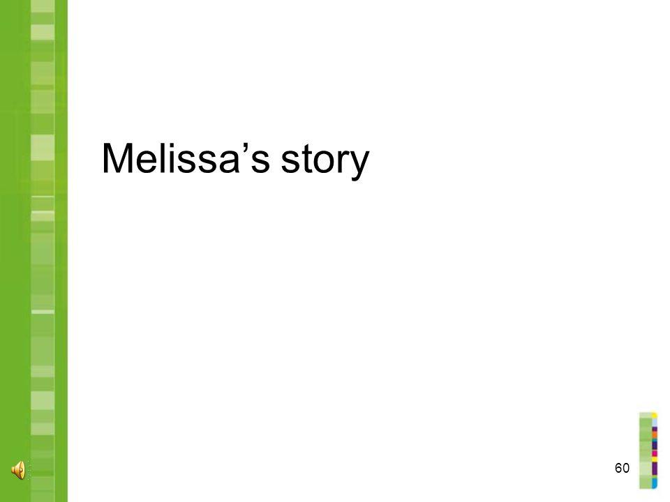 60 Melissa's story