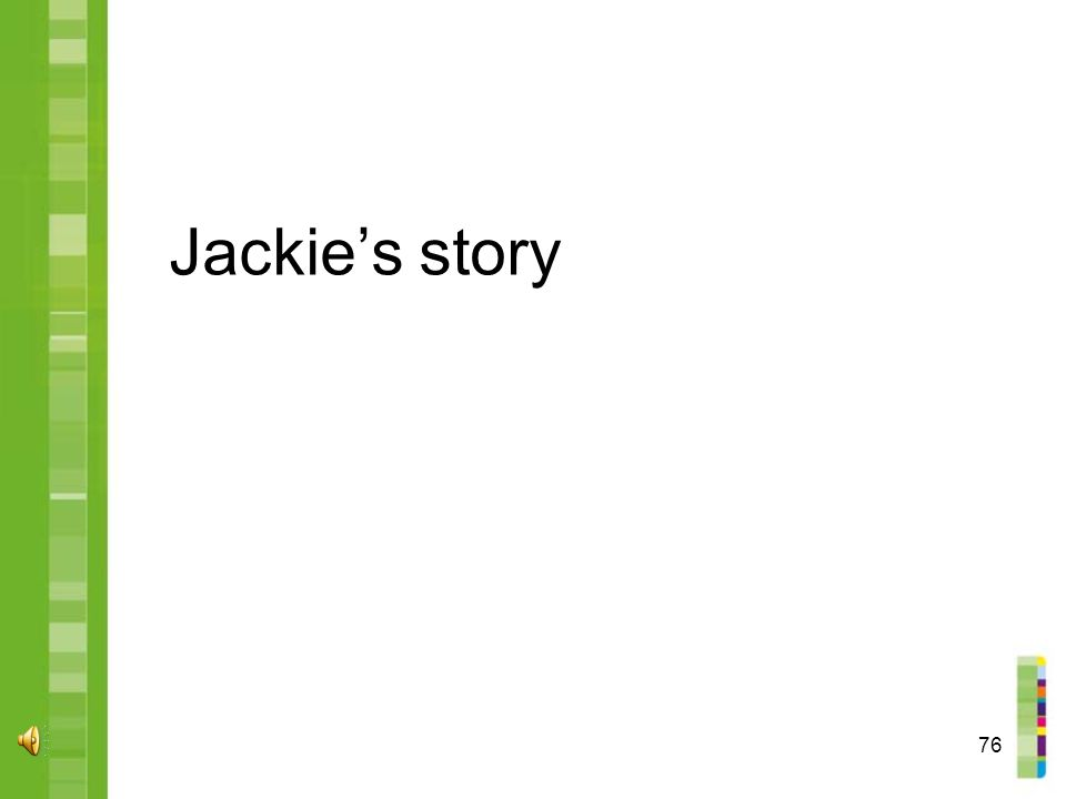 76 Jackie's story