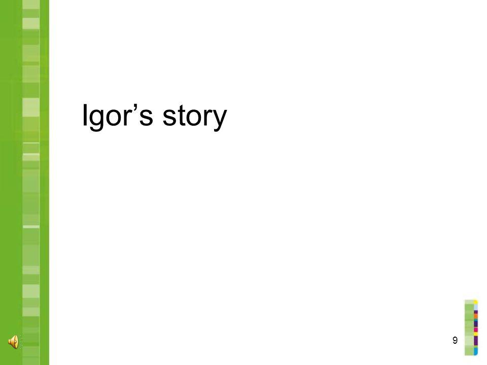9 Igor's story