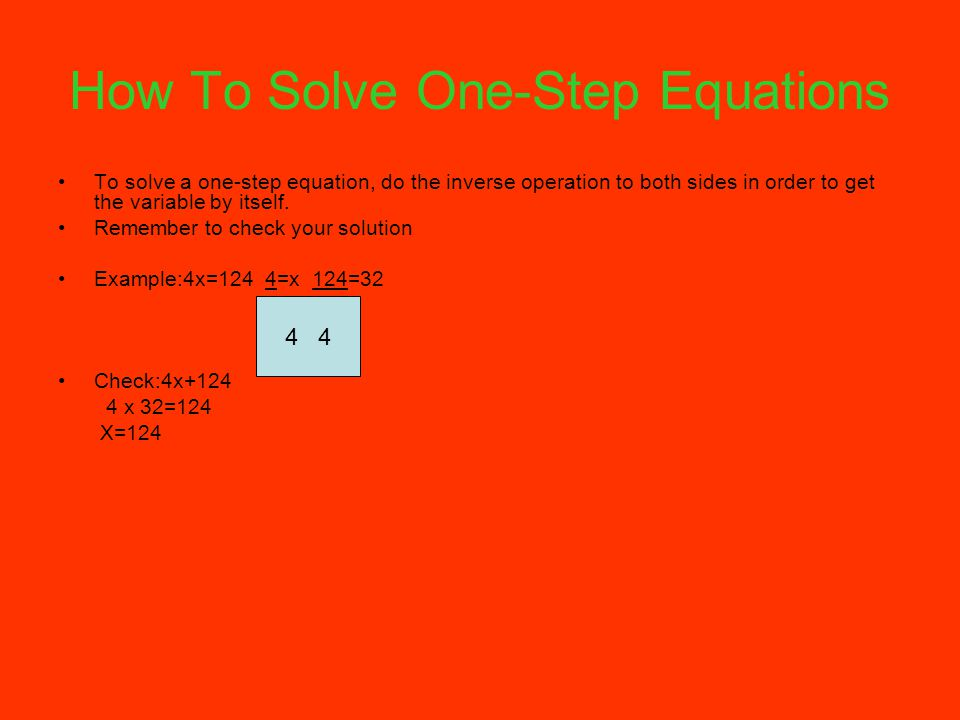 How To Solve One-Step Equations To solve a one-step equation, do the inverse operation to both sides in order to get the variable by itself.