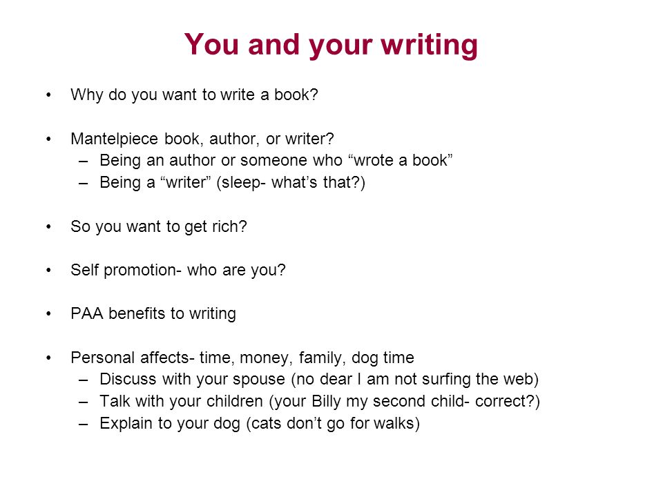 You and your writing Why do you want to write a book.