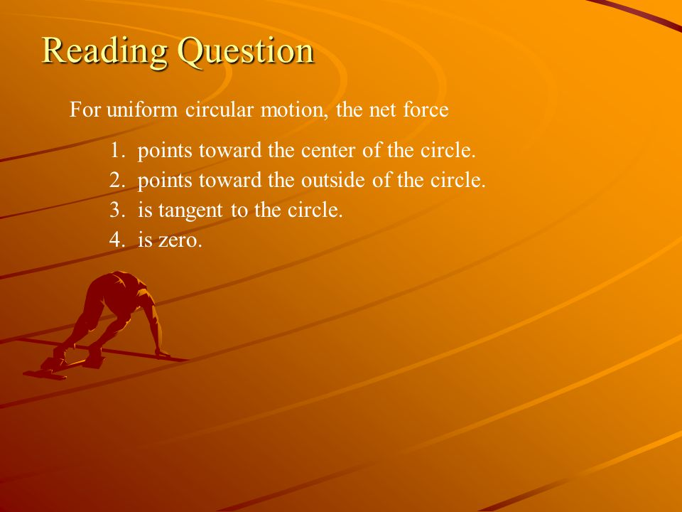 PROBLEM-SOLVING STRATEGY 7.1 Circular motion problems MODEL Make simplifying assumptions.