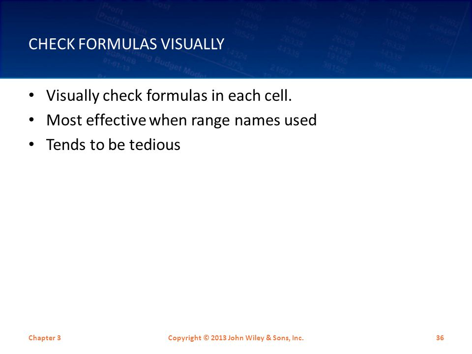 CHECK FORMULAS VISUALLY Visually check formulas in each cell.