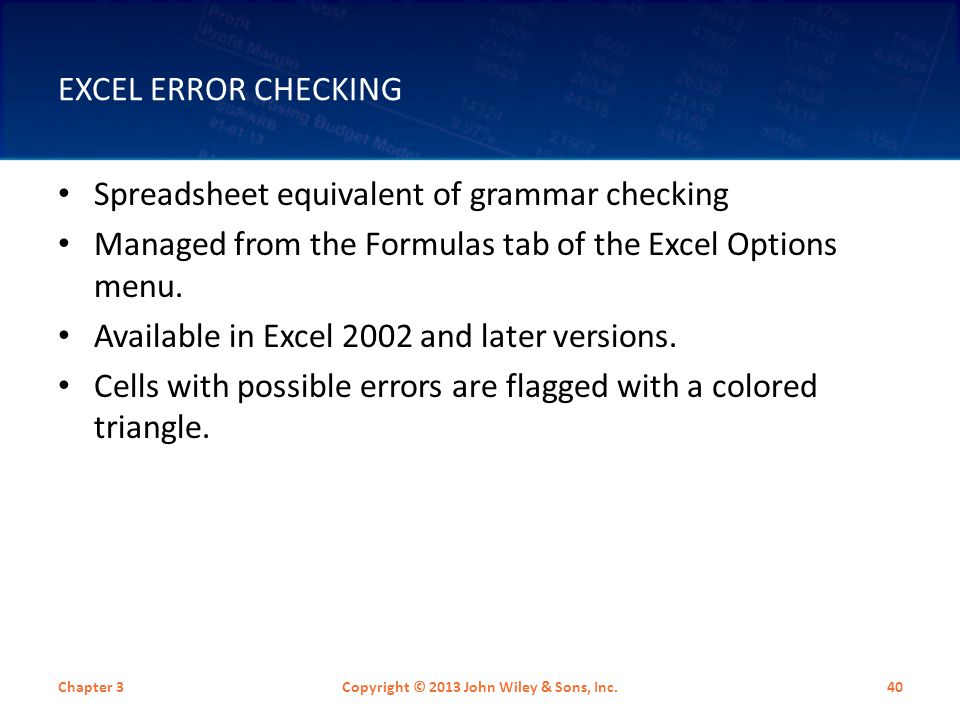 EXCEL ERROR CHECKING Spreadsheet equivalent of grammar checking Managed from the Formulas tab of the Excel Options menu.