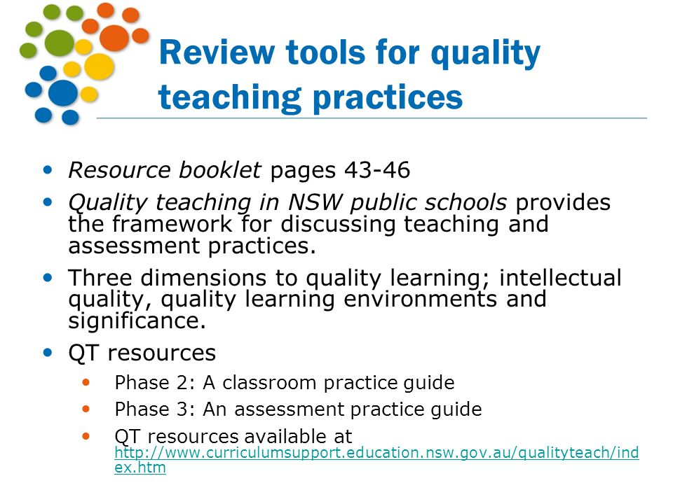 Review tools for quality teaching practices Resource booklet pages 43-46 Quality teaching in NSW public schools provides the framework for discussing