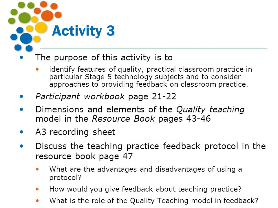 Activity 3 The purpose of this activity is to identify features of quality, practical classroom practice in particular Stage 5 technology subjects and