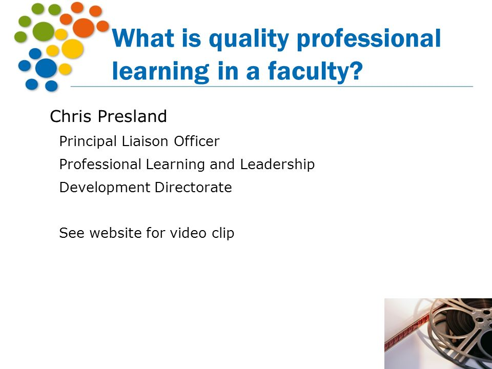 What is quality professional learning in a faculty? Chris Presland Principal Liaison Officer Professional Learning and Leadership Development Director