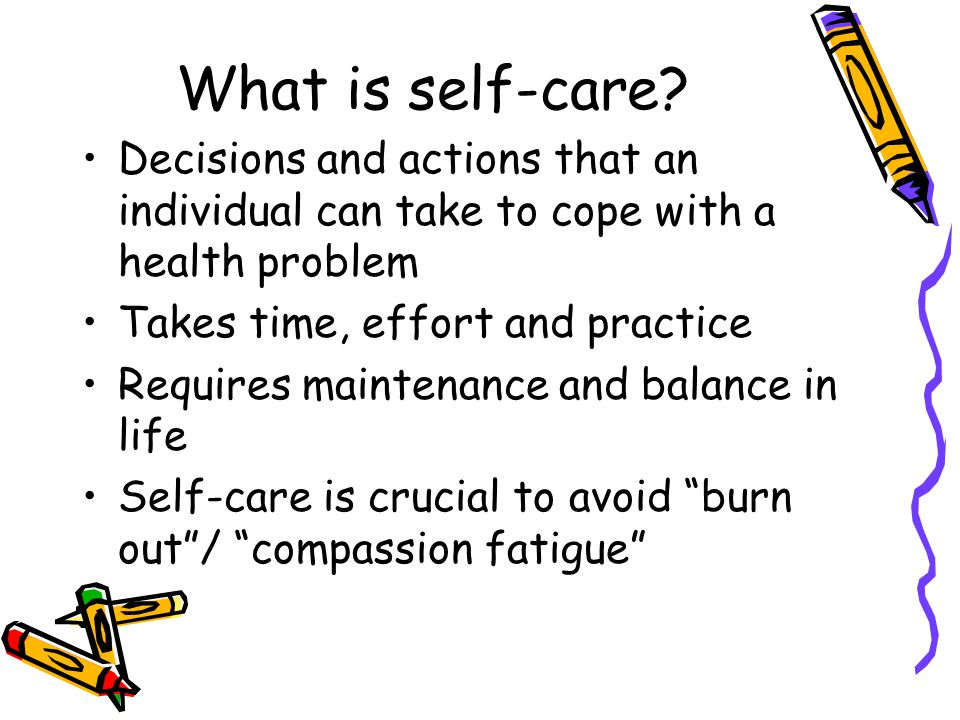 What is self-care.