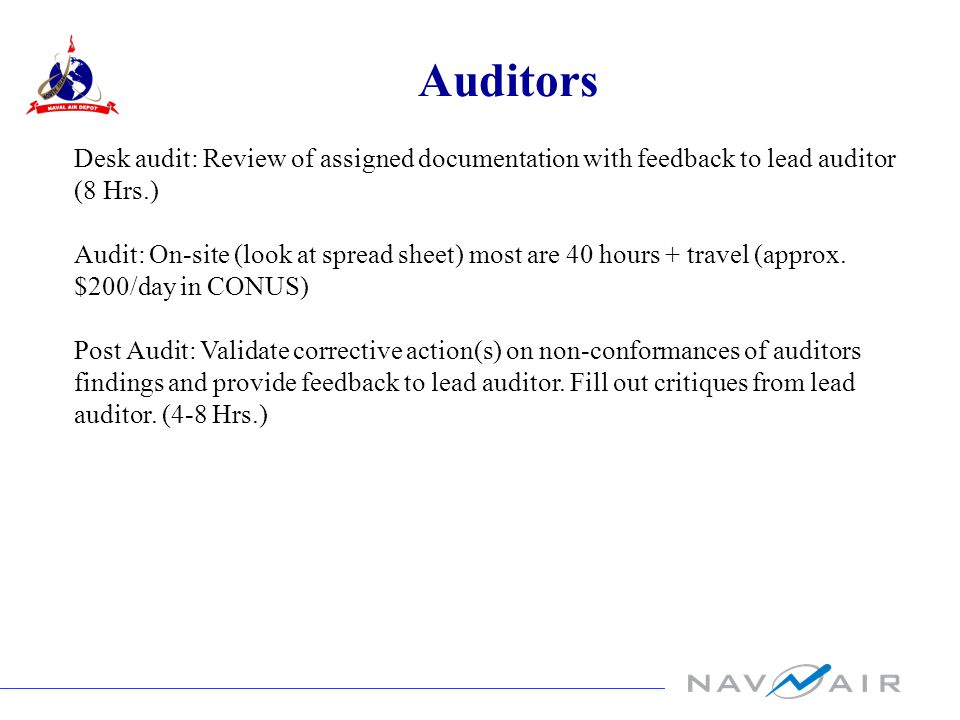 Auditors Desk audit: Review of assigned documentation with feedback to lead auditor (8 Hrs.) Audit: On-site (look at spread sheet) most are 40 hours + travel (approx.