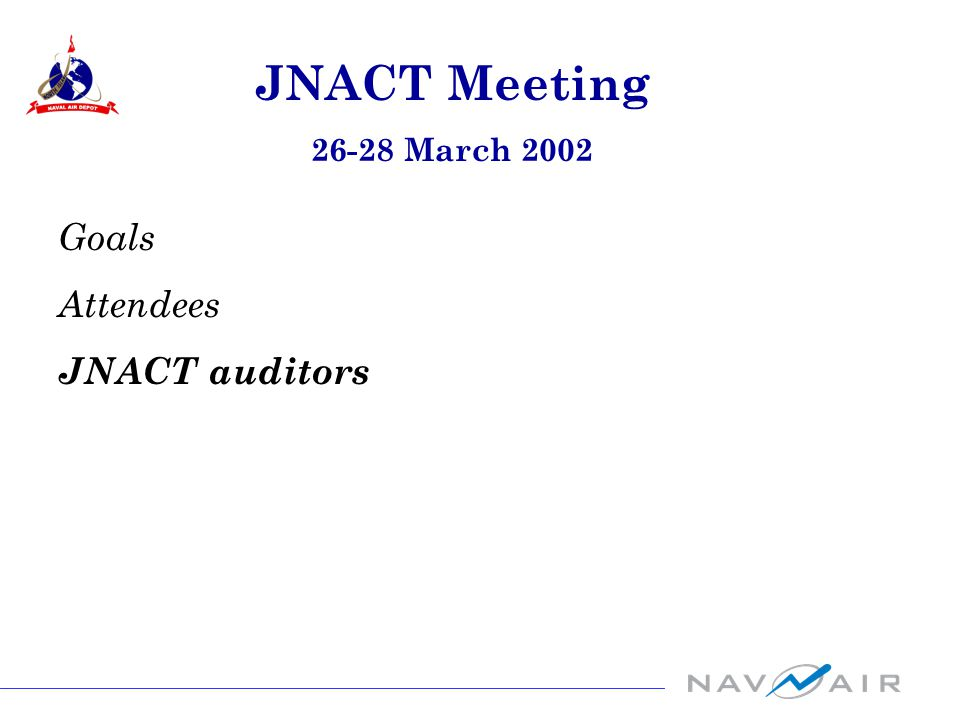 Goals Attendees JNACT auditors JNACT Meeting 26-28 March 2002