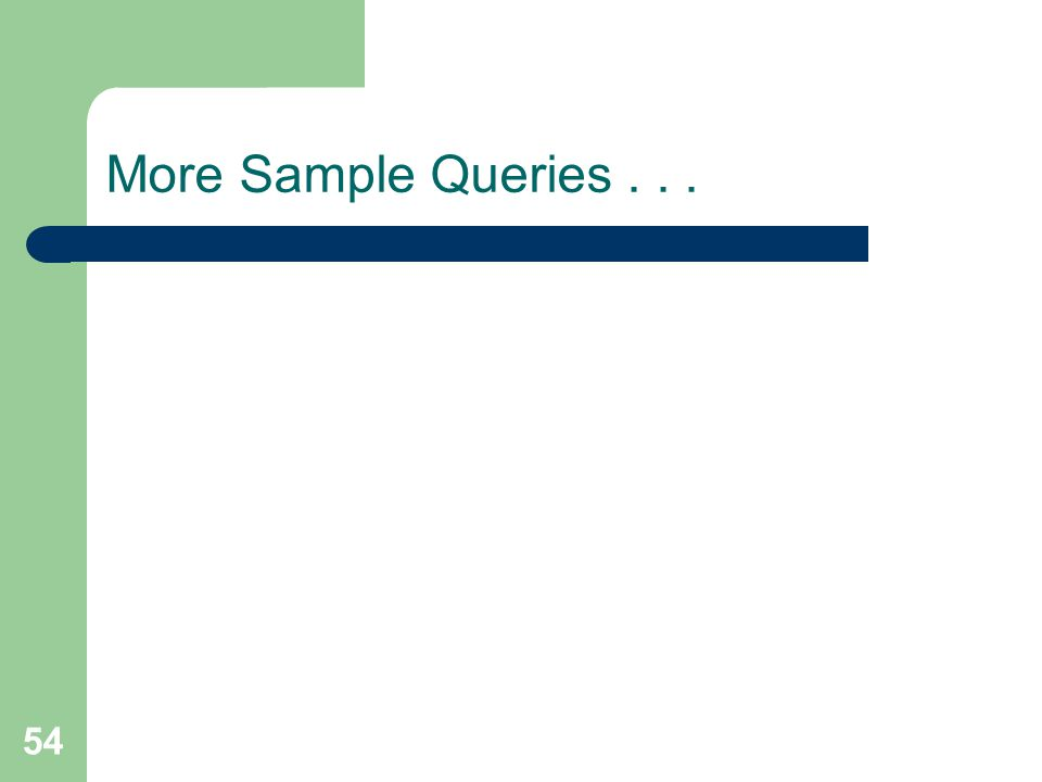 54 More Sample Queries...