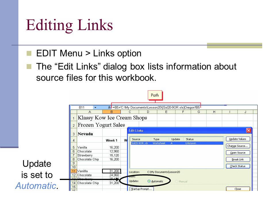 Editing Links EDIT Menu > Links option The Edit Links dialog box lists information about source files for this workbook.