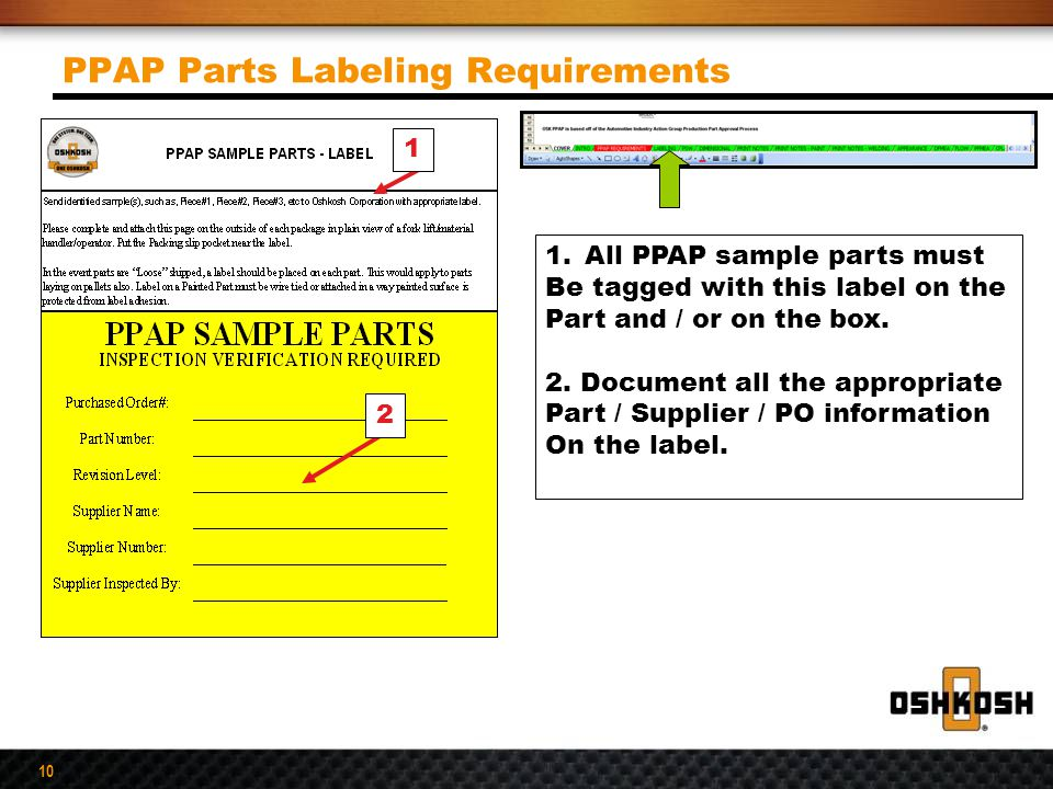 10 PPAP Parts Labeling Requirements 1.All PPAP sample parts must Be tagged with this label on the Part and / or on the box. 2. Document all the approp