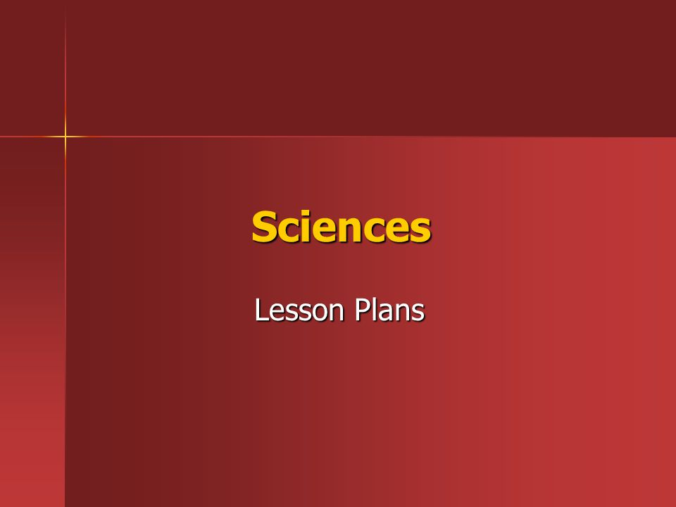 Sciences Lesson Plans Lesson Plans
