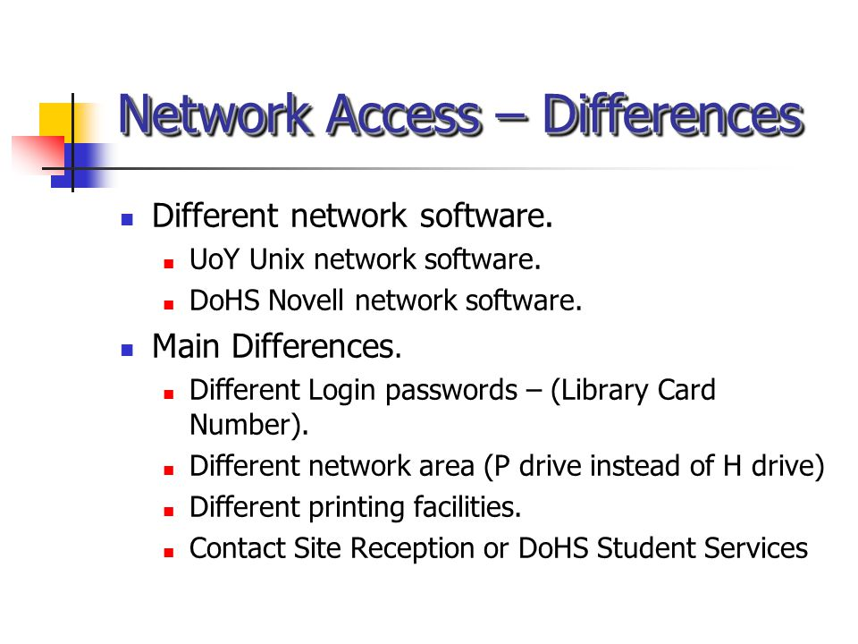 Network Access – Facilities on DoHS Sites DoHS has its own computer network with IT facilities on NHS trust sites.