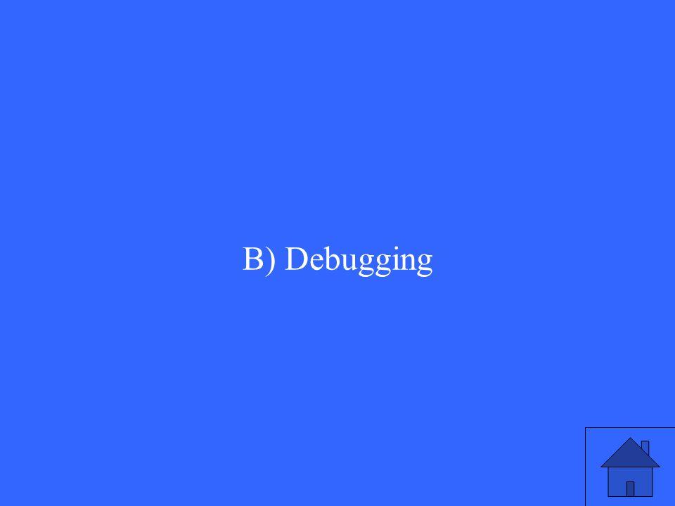 B) Debugging