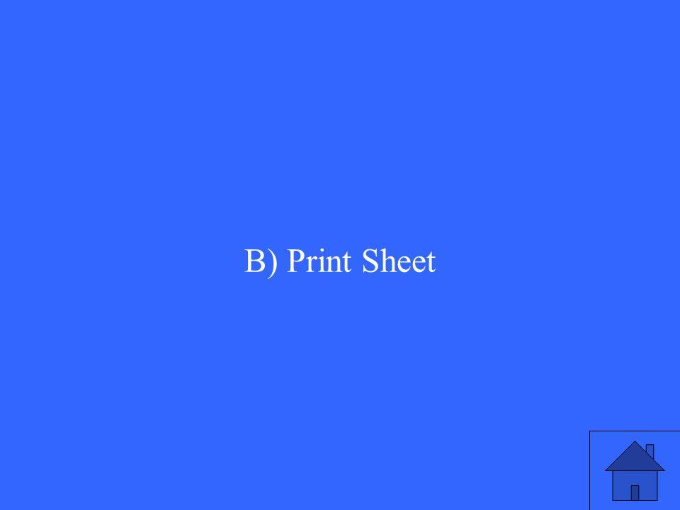 B) Print Sheet