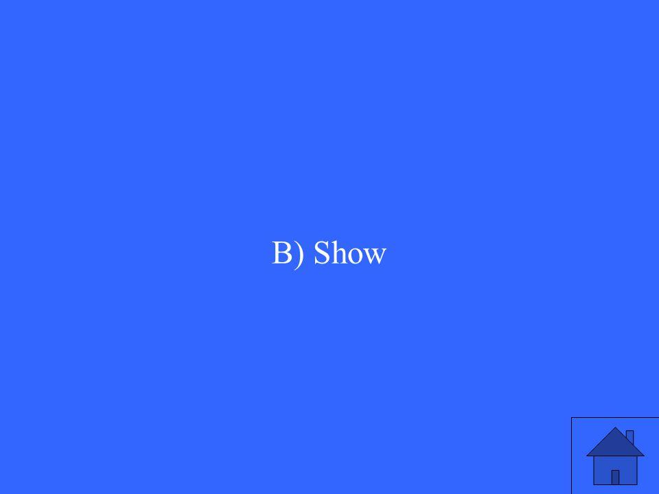 B) Show