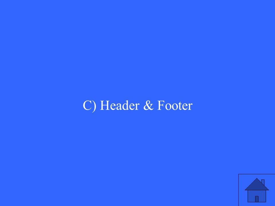 C) Header & Footer