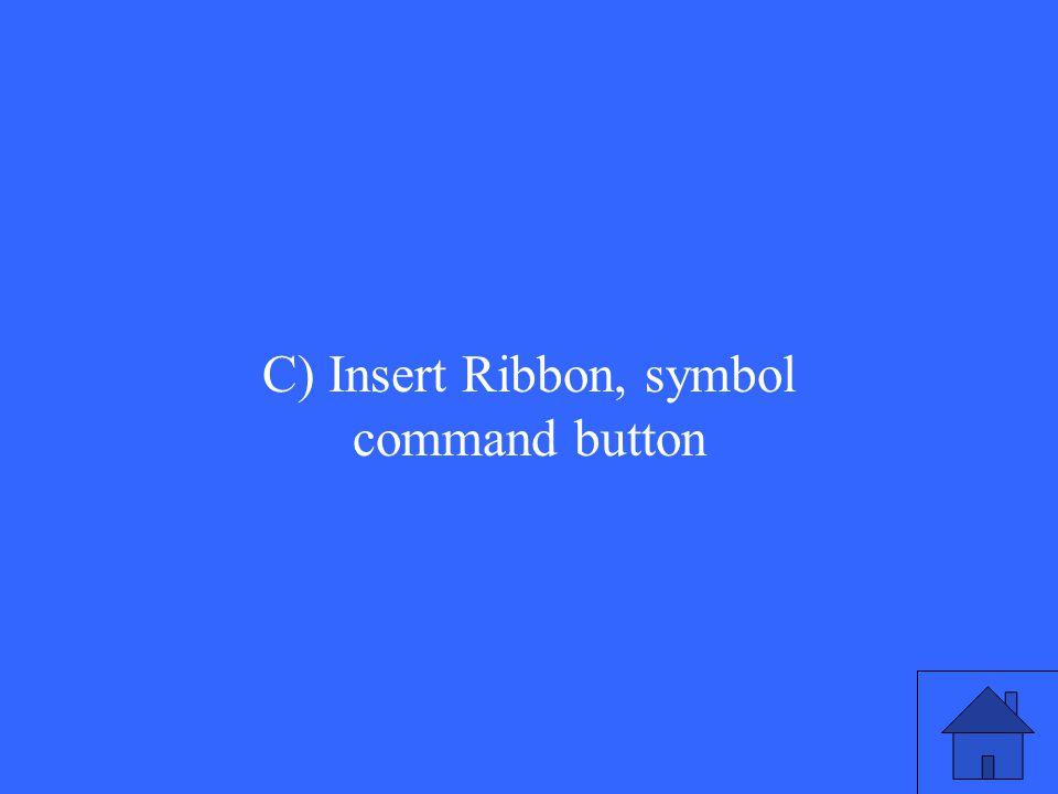 C) Insert Ribbon, symbol command button