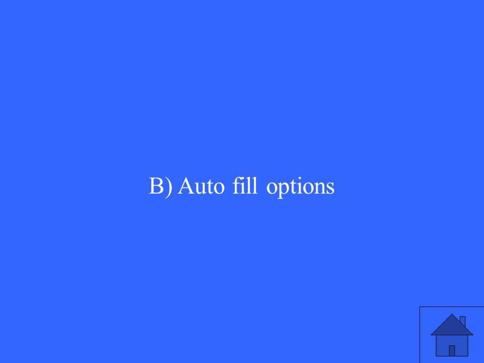 B) Auto fill options