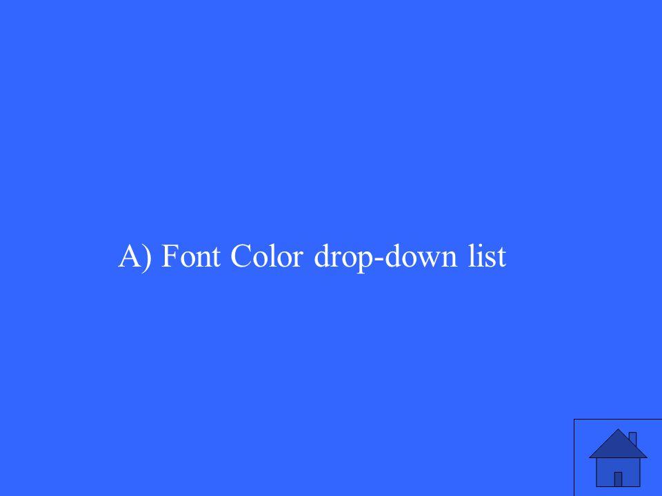A) Font Color drop-down list