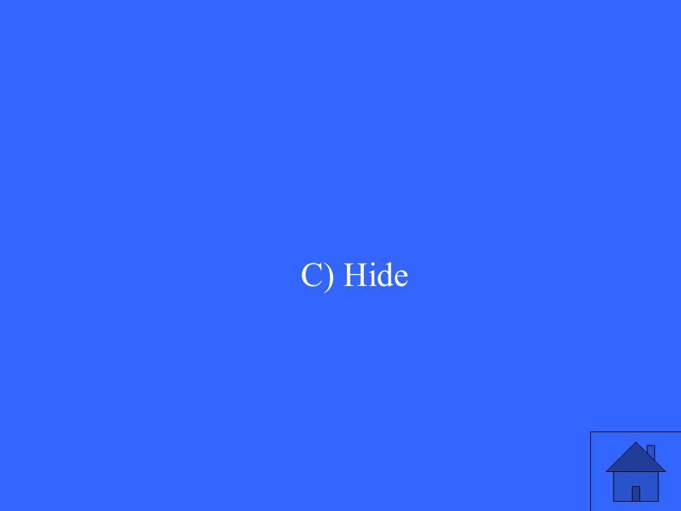 C) Hide