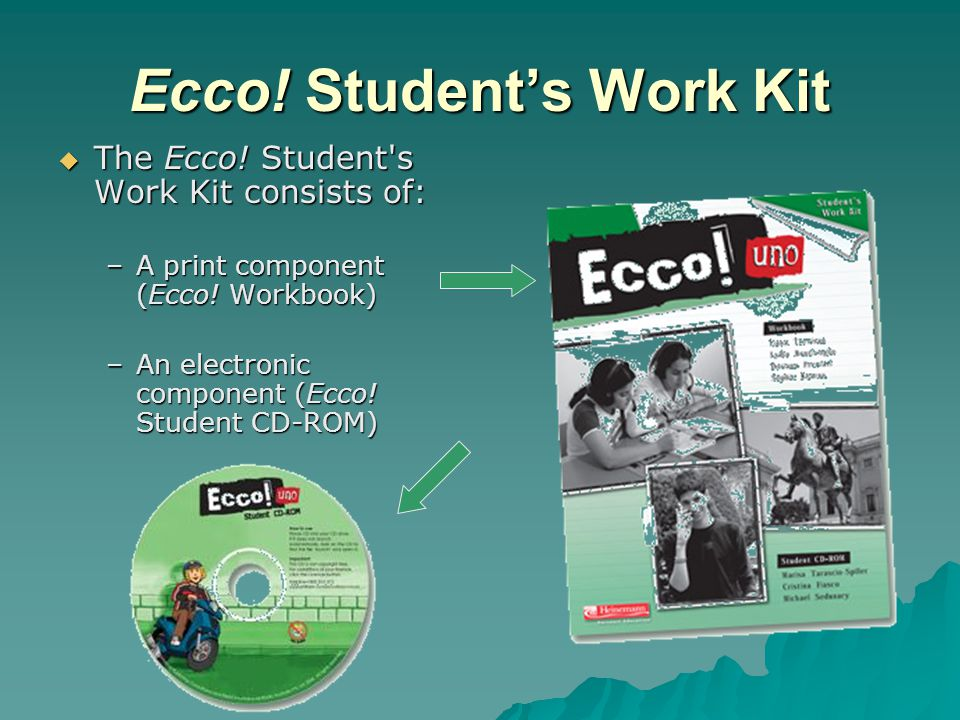 Ecco. Student's Work Kit  The Ecco. Student s Work Kit consists of: –A print component (Ecco.