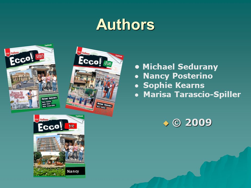 Ecco! Textbook  Guided speaking activities that practice listening, reading, and speaking