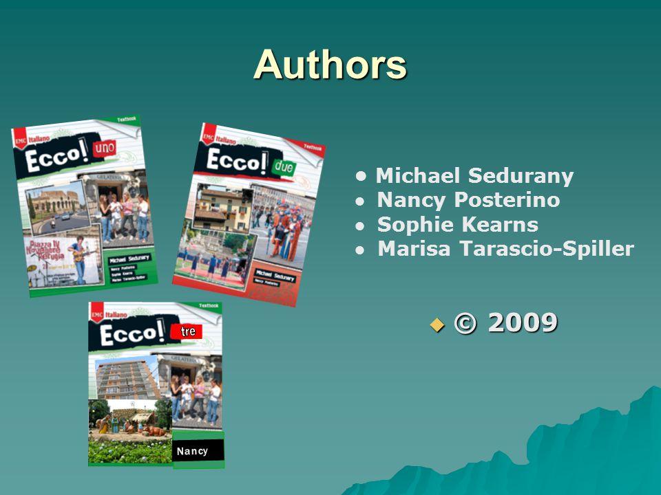 Authors  © 2009 Michael Sedurany Nancy Posterino Sophie Kearns Marisa Tarascio-Spiller Nancy