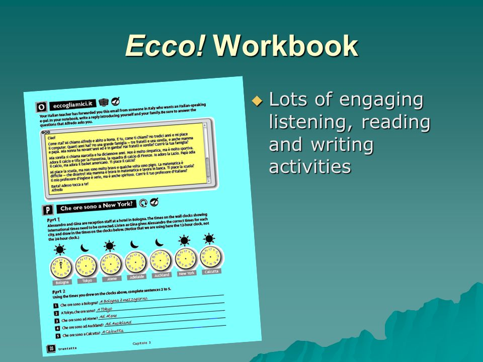 Ecco! Workbook  Lots of engaging listening, reading and writing activities