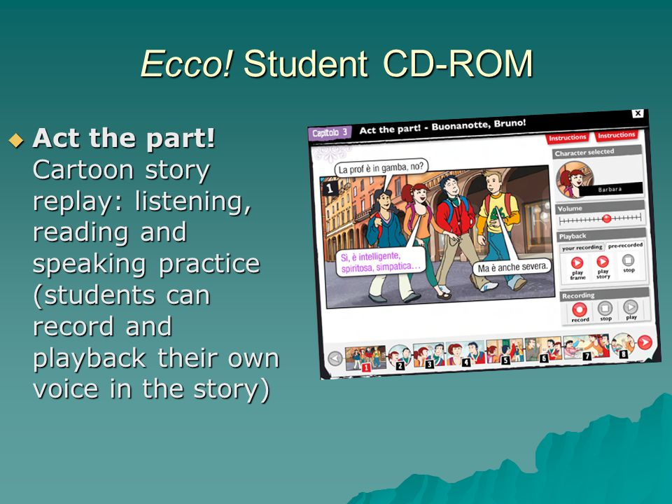 Ecco. Student CD-ROM  Act the part.