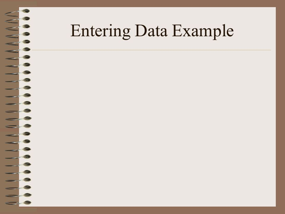 Entering Data Example