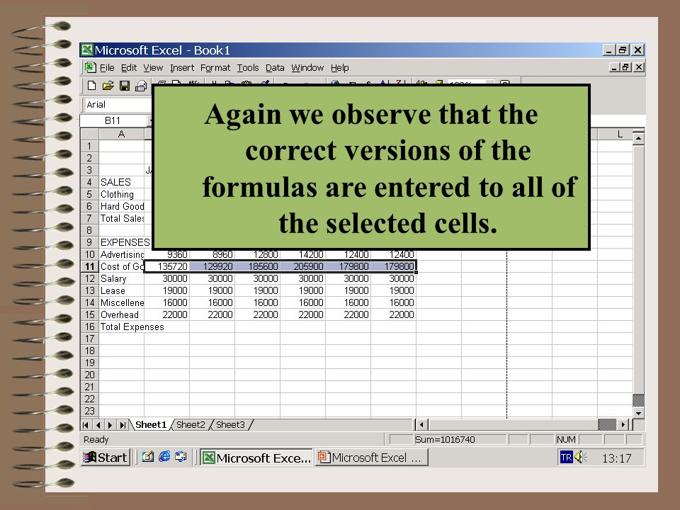 Write formulas using print mode 1.Move to B7 2.Type = 3.Select B5 4.Press + 5.Select B6 6.Press Enter Command Formula =B5+B6 is calculated in cell B7 You can copy the formulas in the same way as other values.